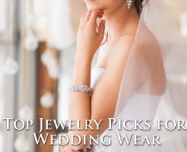Top Jewelry Picks for Wedding Wear